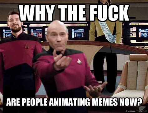 Annoyed Picard Meme - livememe com annoyed picard motion hd
