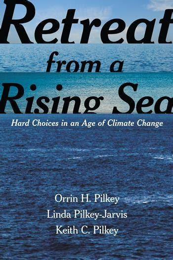 retreat from a rising sea choices in an age of climate change books retreat from a rising sea choices in an age of