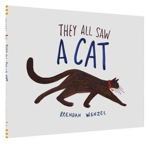 they all saw a cat an interview with brendan wenzel the childrens book review