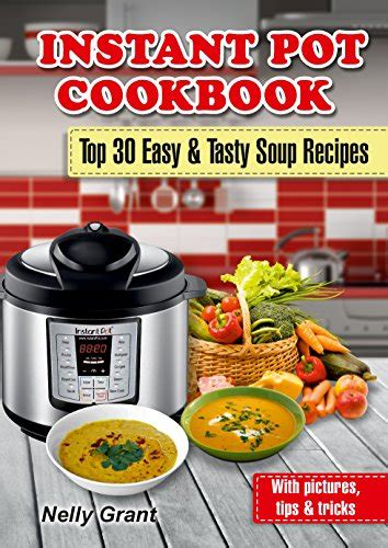 the instant pot soup cookbook best soup recipes for your electric pressure cooker books freebies archives money saving 174