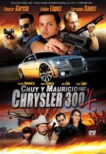 Chrysler 300 Chuy Y Mauricio Narco Peliculas Chuy Y Mauricio 4 Chrysler 300 2010