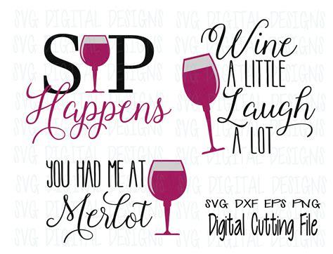 Wine Svg Bundle Wine Glass Svg Wine Quote Svg Wine Sayings