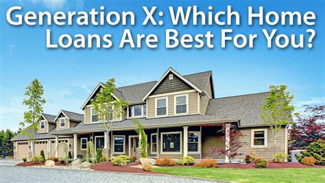 x real estate here are your best home loans