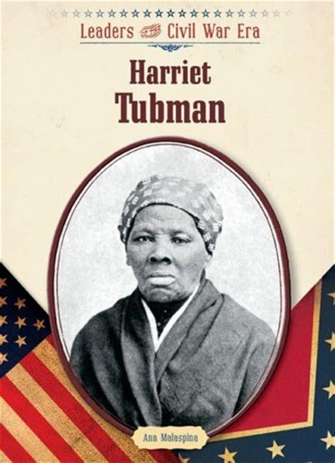 harriet tubman civil war biography harriet tubman leaders of the civil war era