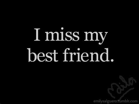 miss my i miss my best friend quotes quotesgram