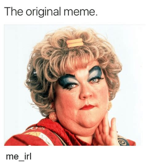 Meme Original - the original meme me irl meme on sizzle