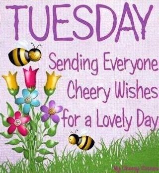 wishes for everyone tuesday sending everyone cheery wishes for a lovely day
