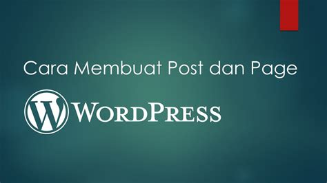 cara membuat website lewat wordpress cara membuat postingan dan halaman di wordpress