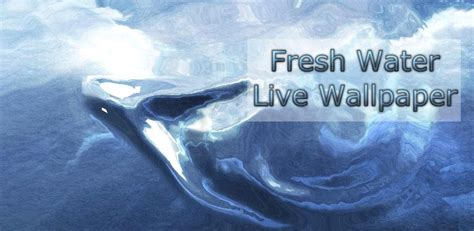 true water live wallpaper apk fresh water s3 live wallpaper v1 2 apk android galeri