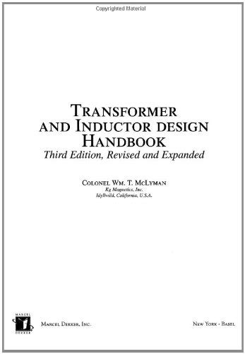 transformer and inductor design handbook mclyman pdf transformer and inductor design handbook third edition electrical and computer engineering