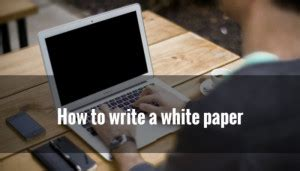 how to write a white paper for marketing how to write a white paper launch catalyst