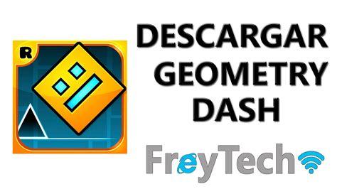 bajar geometry dash full version descargar geometry dash apk full en espa 241 ol youtube