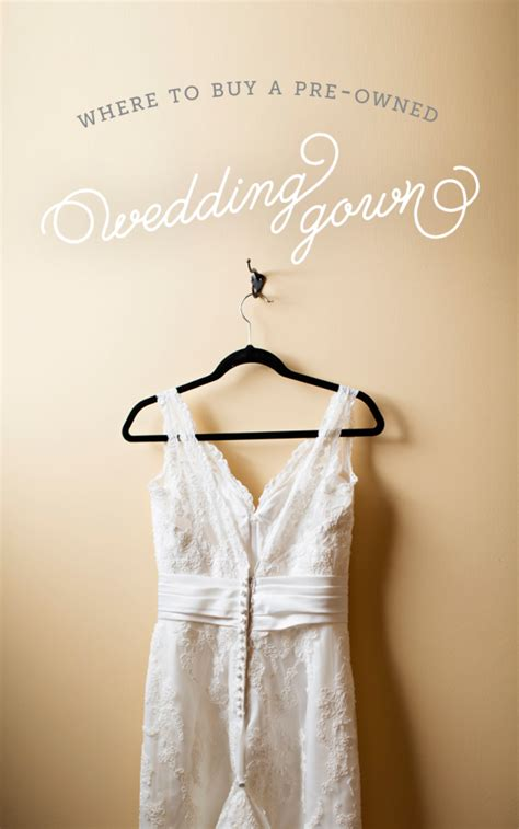 Where To Buy Wedding Gowns by Where To Buy A Preowned Wedding Gown The Budget Savvy