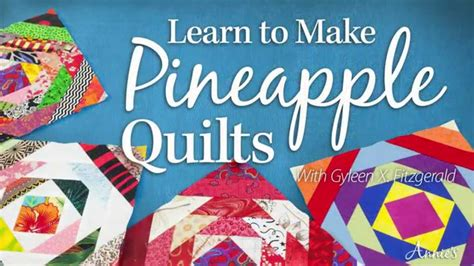Learn To Make Quilts by Learn To Make Pineapple Quilts With Gyleen X Fitzgerald