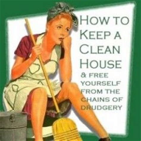 how to keep a clean house free yourself from the chains