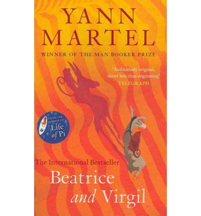 Yann Martel Beatrice And Virgil beatrice and virgil yann martel 9781847679321