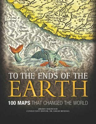 libro maps that changed the to the ends of the earth 100 maps that changed the world book by jeremy harwood 3 available