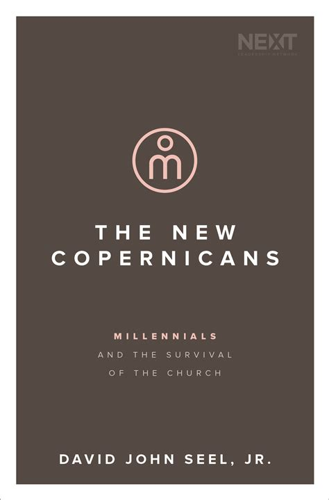 the new copernicans millennials and the survival of the church books three to cultural change and why millennials will