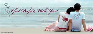 Feel perfect with you facebook cover