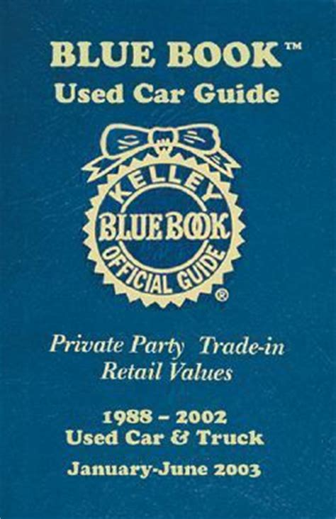 blue book used car guide private party trade in retail values 1988 2002 used car and truck