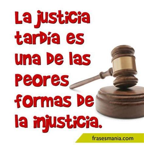 imagenes con frases de justicia la justicia tard 237 a es una de las peores frases