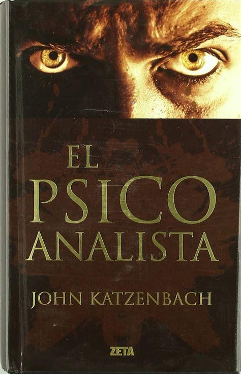 libro el psicoanalista de john katzenbach pdf el psicoanalista de john katzenbach area libros