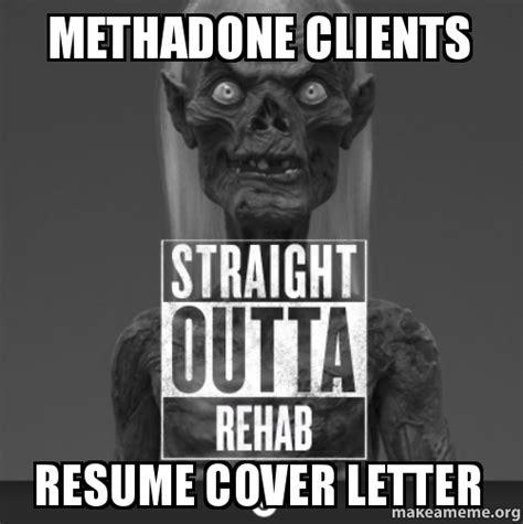 Meme Letters - methadone clients resume cover letter make a meme