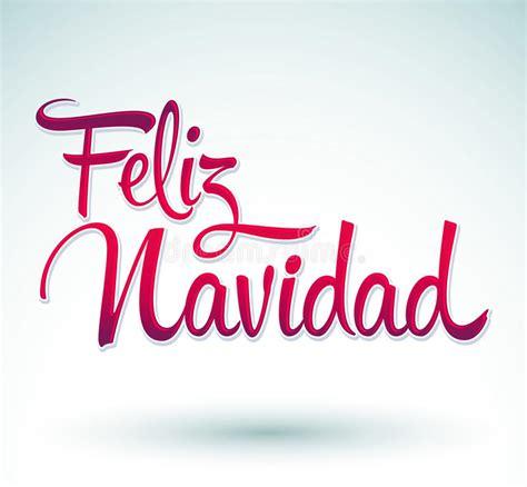 feliz navidad letras saludos de navidad felices archivo feliz navidad espa 241 ol de la feliz navidad ilustraci 243 n