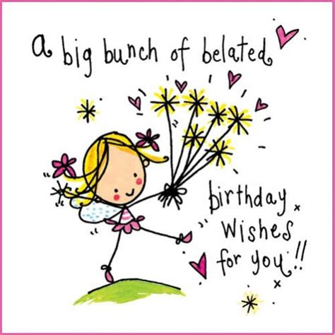 Happy Birthday Late Wishes 17 Best Ideas About Happy Belated Birthday On Pinterest