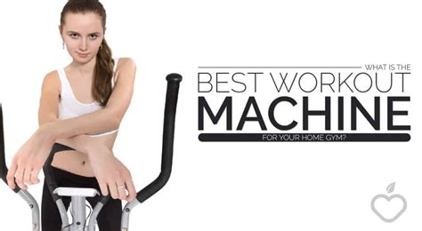 what is the best workout machine for your home