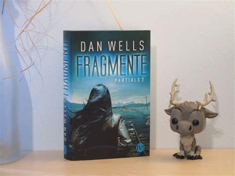 partials by dan wells 000746522x angeltearz liest fragmente partials 2 von dan wells