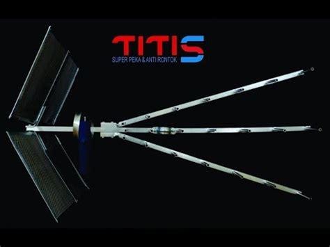 Antena Tv Titis By Pusatantena antenna uhf titis tt 1000 step 1 unboxing