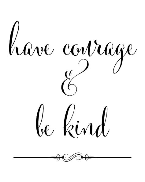 printable quotes com have courage and be kind printable blooming homestead
