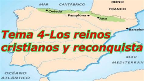 reconquista del reino de 8408176129 tema 4 los reinos cristianos y reconquista youtube
