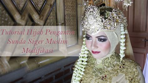 you tube tutorial hijab pengantin tutorial hijab pengantin sunda siger muslim modifikasi