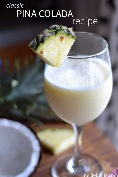 best pina colada recipe a how to from nelliebellie