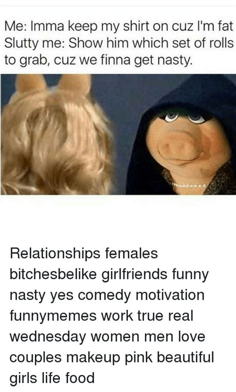 learned from a comedians take on dating working woman report 25 best memes about funny nasty funny nasty memes