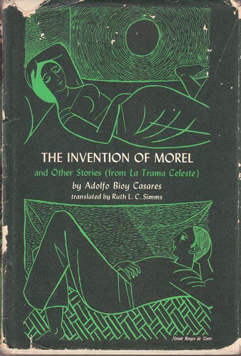 the invention of morel norah borges de torre the invention of morel by adolfo bioy casares kh
