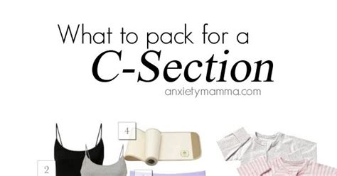 what to pack for c section what to pack for a c section anxietymamma need to c