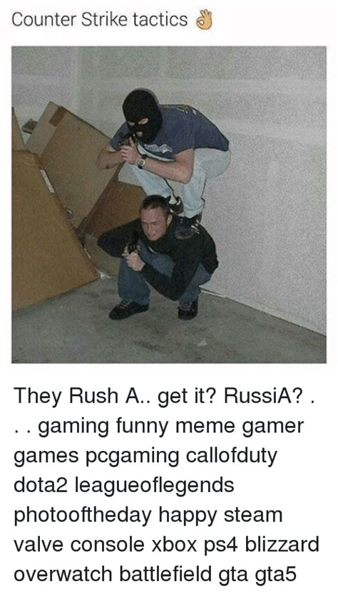 counter strike memes counter strike tactics they a get it russia gaming