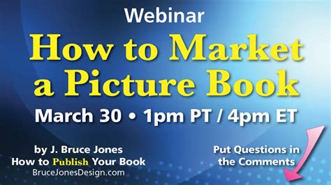 how to publish a picture book how to market a picture book free webinar march 30 4 00