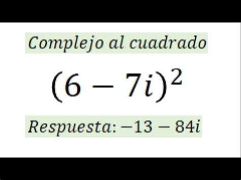 numero cuadrado numero complejo elevado al cuadrado youtube