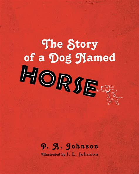 dogs name in story p a johnson s new book quot the story of a named