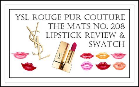 Lipstik Ysl Di Counter ysl pur couture the mats no 208 lipstick review
