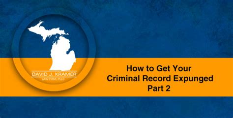 How To Get A Felony Expunged From Your Record How To Get Your Criminal Record Expunged Part 2