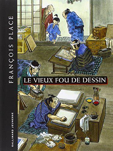 libro le vieux fou de dessin di fran 231 ois place