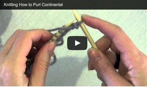 continental knitting tutorial knit purl continental knitting tutorials by
