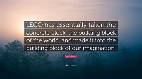 ayah bdeir quote lego  essentially   concrete