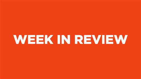 the week the week in review