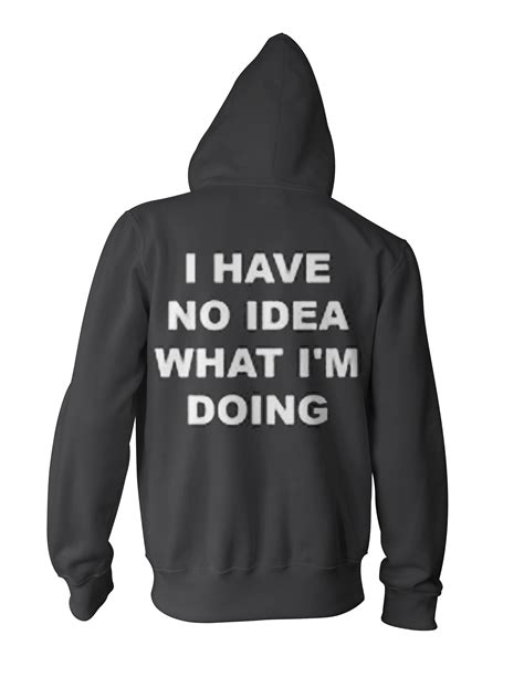 i no idea what i m doing i no idea what i m doing hoodie